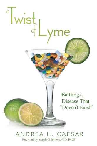 "A Twist of Lyme: Battling a Disease That ""Doesn't Exist"""