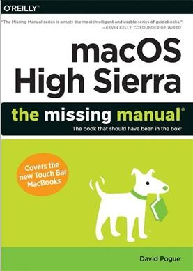 macOS High Sierra: The Missing Manual: The book that should have been in the box cover