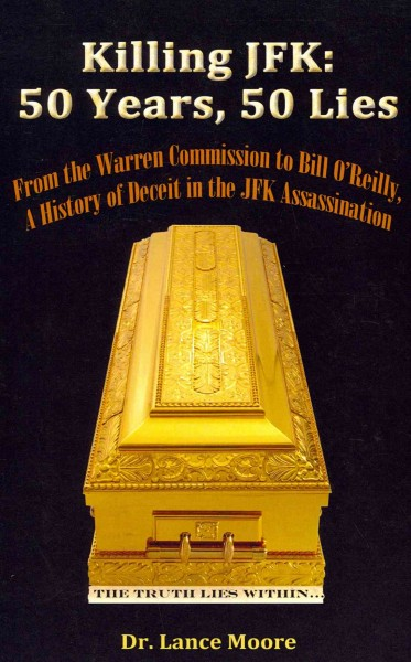 Killing JFK: 50 Years, 50 Lies: From the Warren Commission to Bill O'Reilly, A History of Deceit in the Kennedy Assassination cover