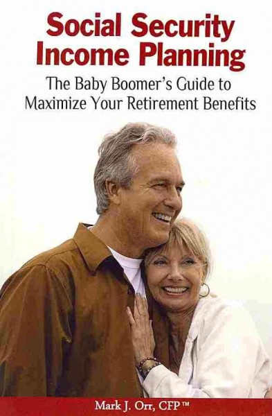 Social Security Income Planning: The Baby Boomer's 2020 Guide to Maximize Your Retirement Benefits cover