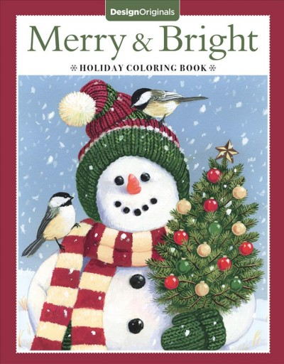 Merry & Bright Holiday Coloring Book (Design Originals) A Festive Christmas Coloring Wonderland of Snowmen, Ice Skates, and Quirky Critters on High-Quality Perforated Pages that Resist Bleed Through cover