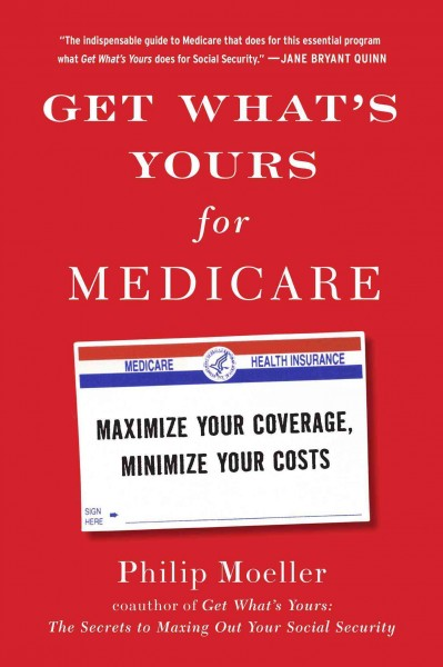 Get What's Yours for Medicare: Maximize Your Coverage, Minimize Your Costs (The Get What's Yours Series) cover
