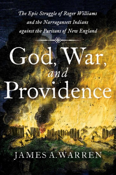 God, War, and Providence: The Epic Struggle of Roger Williams and the Narragansett Indians against the Puritans of New England cover