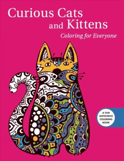 Curious Cats and Kittens: Coloring for Everyone (Creative Stress Relieving Adult Coloring Book Series) cover