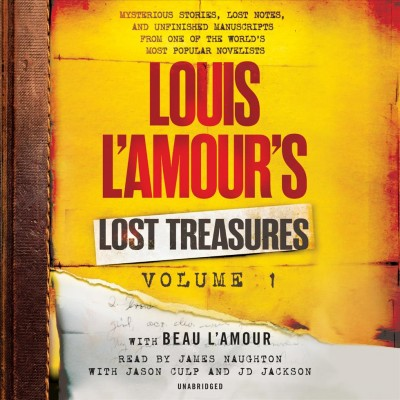 Louis L'Amour's Lost Treasures: Volume 1: Mysterious Stories, Lost Notes, and Unfinished Manuscripts from One of the World's Most Popular Novelists