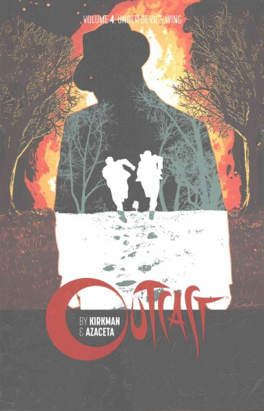 Outcast by Kirkman & Azaceta Volume 4: Under Devil's Wing cover