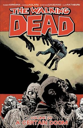 The Walking Dead Volume 28: A Certain Doom cover