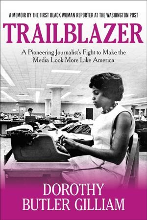 Trailblazer: A Pioneering Journalist's Fight to Make the Media Look More Like America cover
