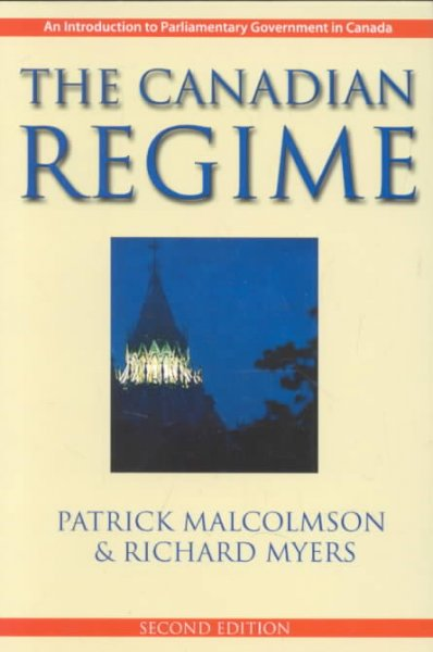 Canadian Regime, The: An Introduction to Parliamentary Government in Canada cover