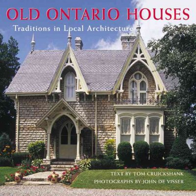 Old Ontario Houses: Traditions in Local Architecture cover