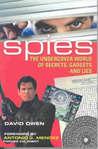 Spies: The Undercover World of Secrets, Gadgets and Lies cover