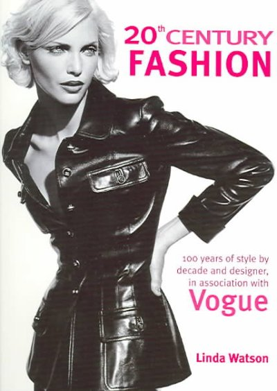 20th Century Fashion: 100 Years of Style by Decade and Designer, in Association with Vogue. cover