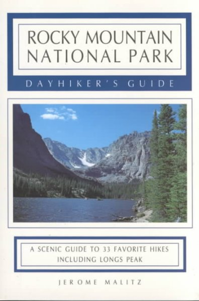 Rocky Mountain National Park Dayhiker's Guide: A Scenic Guide to 33 Favorite Hikes Including Longs Peak cover
