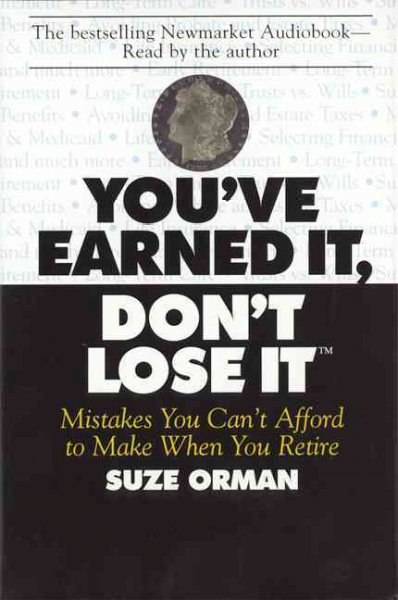 You've Earned It, Don't Lose It: Mistakes You Can't Afford to Make When You Retire cover