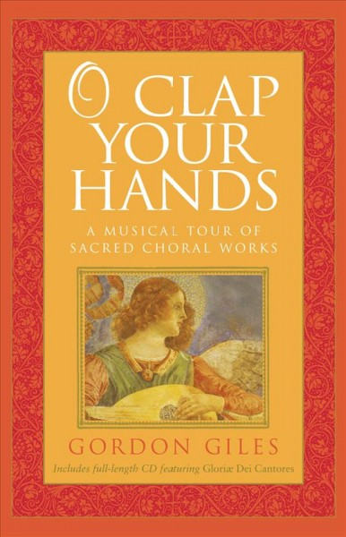 O Clap Your Hands: A Musical Tour of Sacred Choral Works cover