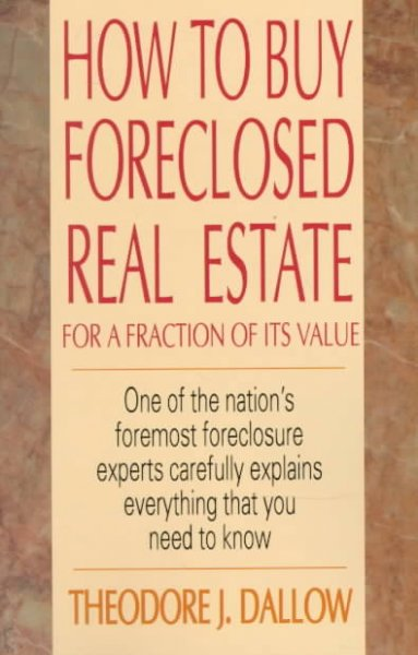 How to Buy Foreclosed Real Estate: For a Fraction of Its Value cover