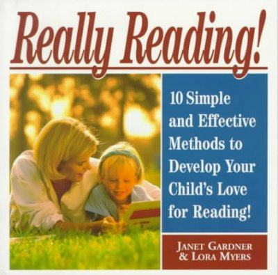 Really Reading!: 10 Simple and Effective Methods to Develop Your Child's Love for Reading cover