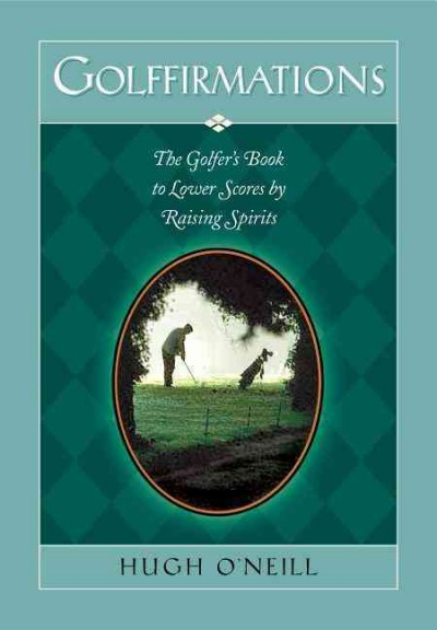 Golffirmations: The Golfer's Book of High Spirits and Lower Scores cover