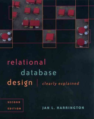 Relational Database Design Clearly Explained, Second Edition (The Morgan Kaufmann Series in Data Management Systems)