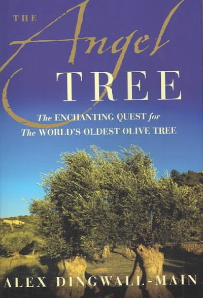 The Angel Tree: The Enchanting Quest for the World's Oldest Olive Tree cover