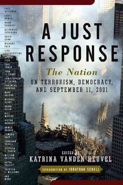 A Just Response: The Nation on Terrorism, Democracy, and September 11, 2001 (Nation Books) cover