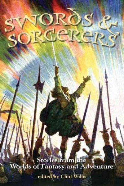 Swords and Sorcerers: Stories from the Worlds of Fantasy and Adventure cover
