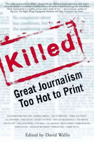 Killed: Great Journalism Too Hot to Print (Nation Books) cover