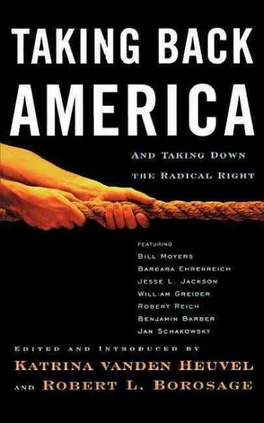 Taking Back America: And Taking Down the Radical Right (Nation Books) cover