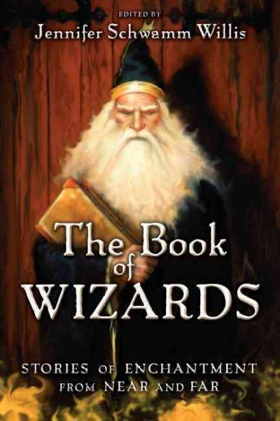 The Book of Wizards: Stories of Enchantment From Near and Far cover