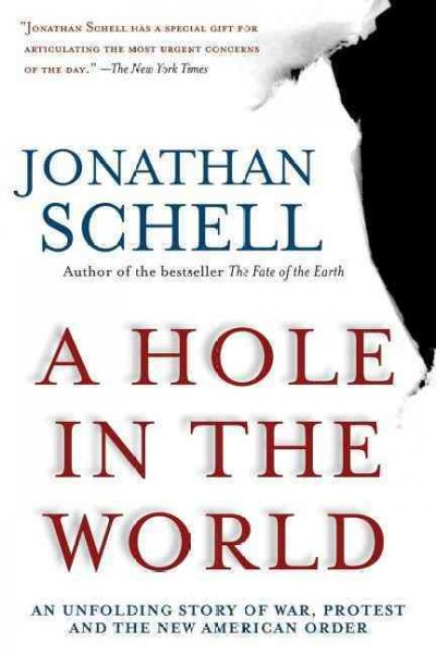 A Hole in the World: An Unfolding Story of War, Protest and the New American Order (Nation Books) cover