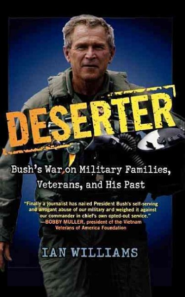 Deserter: Bush's War on Military Families, Veterans, and His Past cover