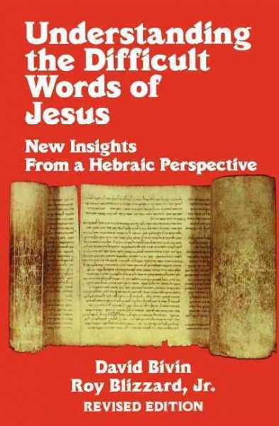 Understanding the Difficult Words of Jesus: New Insights From a Hebrew Perspective cover