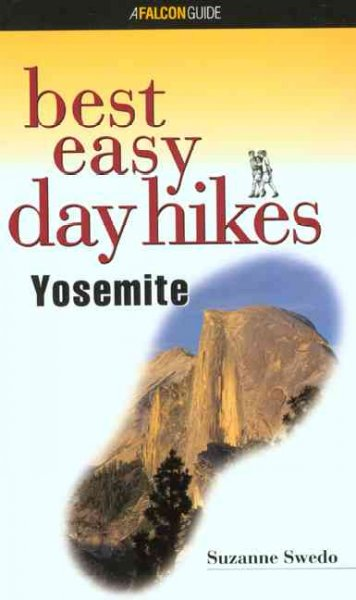 Best Easy Day Hikes Yosemite (Best Easy Day Hikes Series) cover