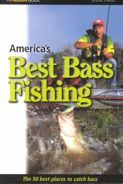America's Best Bass Fishing: The Fifty Best Places to Catch Bass cover