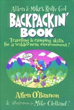 Allen & Mike's Really Cool Backpackin' Book: Traveling & camping skills for a wilderness environment (Allen & Mike's Series) cover