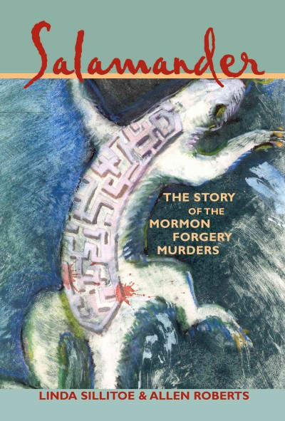 Salamander: The Story of the Mormon Forgery Murders cover