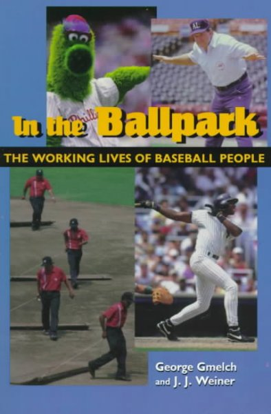 In the Ballpark: The Working Lives of Baseball People cover
