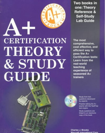 A+ Certification Theory and Study Guide (Training Guides)
