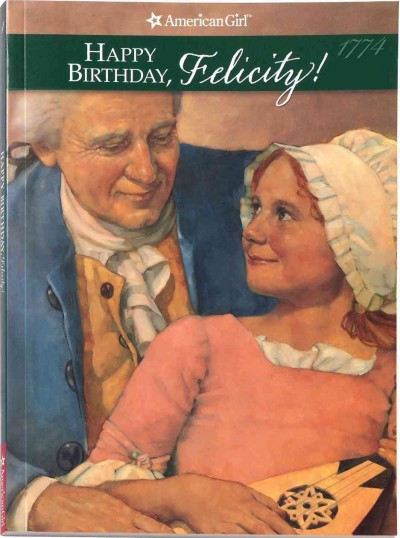 Happy Birthday, Felicity! (American Girl Collection) cover