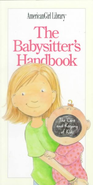 The Babysitter's Handbook: The Care and Keeping of Kids (American Girl Library) cover