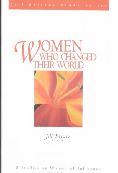Women Who Changed Their World (Jill Briscoe Study Series) cover