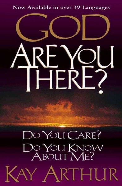 God, Are You There?: Do You Care? Do You Know About Me cover
