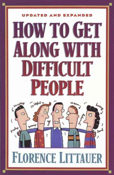 How to Get Along with Difficult People cover