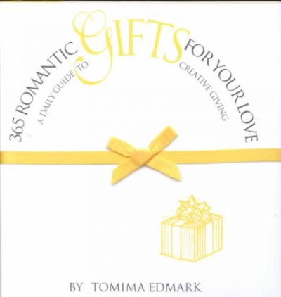 365 Romantic Gifts for Your Love: A Daily Guide to Creative Giving cover