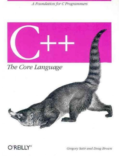 C++ The Core Language: A Foundation for C Programmers (Nutshell Handbooks) cover