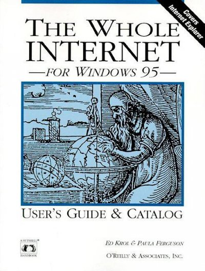 The Whole Internet for Windows 95 (Nutshell Handbooks)