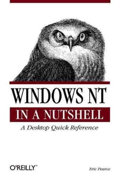 Windows NT in a Nutshell: A Desktop Quick Reference for System Administration (In a Nutshell (O'Reilly)) cover
