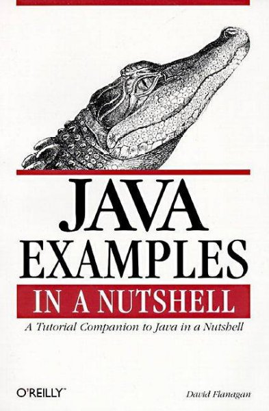 Java Examples in a Nutshell: A Companion Volume to Java in a Nutshell (In a Nutshell (O'Reilly)) cover