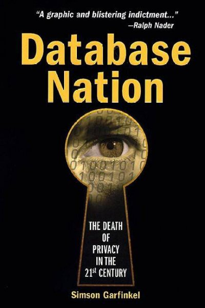 Database Nation: The Death of Privacy in the 21st Century cover