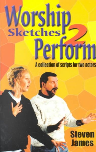 Worship Sketches 2 Perform: A Collection of Scripts for Two Actors cover